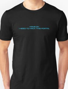 Hang on I Need to Hack this Portal Blue T-Shirt