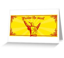 Praise The Sun! Greeting Card