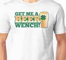 Get me a BEER, Wench! with pint glass and Shamrock  Unisex T-Shirt