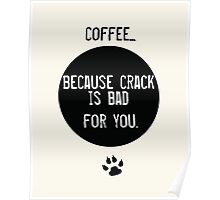 Coffee Is Good Poster