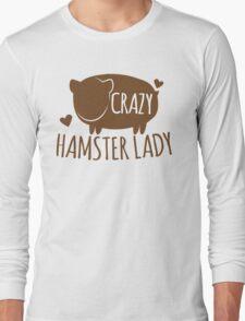 Crazy Hamster lady Long Sleeve T-Shirt