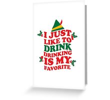 DRINKING IS MY FAVORITE Greeting Card