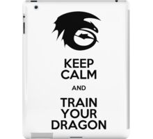 Keep calm and train your dragon iPad Case/Skin