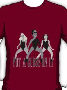 Put A Curse On It  T-Shirt