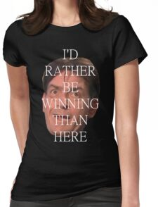 charlie sheen is winning Womens Fitted T-Shirt