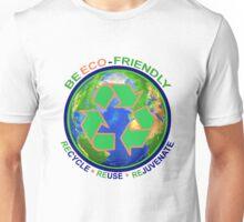 BE ECO-FRIENDLY: Recycle - Reuse - Rejuvenate (light) Unisex T-Shirt