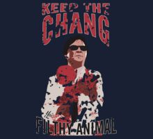 Keep The Chang You Filthy Animal by ASCreative