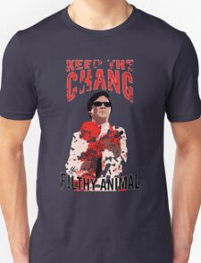 Keep The Chang You Filthy Animal T-Shirt