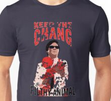 Keep The Chang You Filthy Animal Unisex T-Shirt