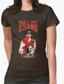 Keep The Chang You Filthy Animal Womens Fitted T-Shirt