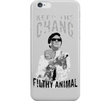 Keep The Chang You Filthy Animal (Black & White) iPhone Case/Skin
