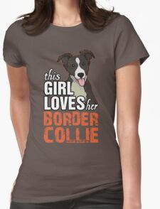 This Girl Loves Her Border Collie T-Shirt
