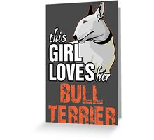 This Girl Loves Her Bull Terrier Greeting Card