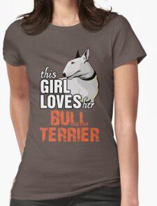 This Girl Loves Her Bull Terrier T-Shirt