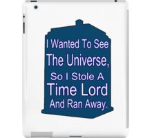 I Stole A Time Lord iPad Case/Skin