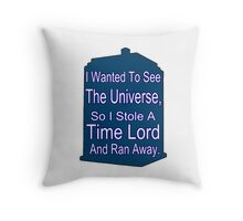 I Stole A Time Lord Throw Pillow