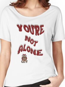 You're not Alone Women's Relaxed Fit T-Shirt