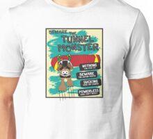Beware the Tunnel Monster! Unisex T-Shirt