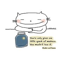 You're only given one little spark of madness...  / Cat doodle by eyecreate