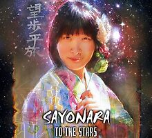 Sayonara: To The Stars by Bob Bello