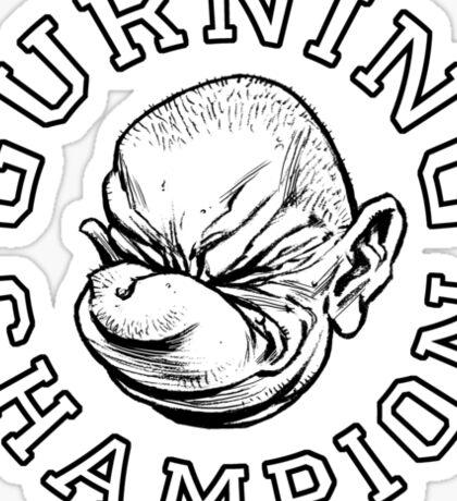 Gurning Champion! Sticker