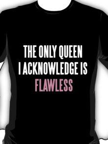 FLAWLESS QUEEN BEY T-Shirt