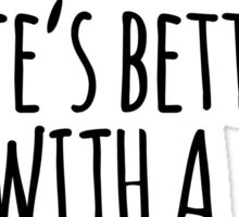 Funny 'Life's Better With a Labrador' T-Shirt, Hoodies and Gifts Sticker