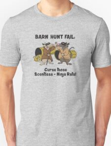Curse you, scentless Ninja rats! T-Shirt