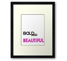 Bald and Beautiful Framed Print