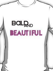 Bald and Beautiful T-Shirt