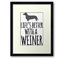 Hilarious 'Life's Better With a Weiner' Dachshund T-Shirt, Hoodies and Gifts Framed Print