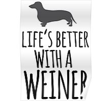 Hilarious 'Life's Better With a Weiner' Dachshund T-Shirt, Hoodies and Gifts Poster
