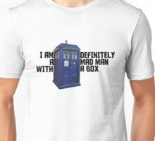 I Am Definitely A Mad Man With A Box  Unisex T-Shirt