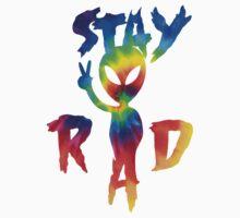 Stay Rad (Rainbow Tie Dye) by Kawooza
