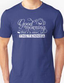Tnetennba in the Morning Unisex T-Shirt