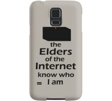 The Elders of the Internet know who I am Samsung Galaxy Case/Skin