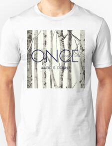 "Once Upon a Time (OUAT) - ""Magic is Coming."" Unisex T-Shirt"