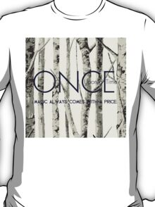 "Once Upon a Time (OUAT) - ""Magic Always Comes with a Price."" T-Shirt"