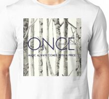 "Once Upon a Time (OUAT) - ""Magic Always Comes with a Price."" Unisex T-Shirt"