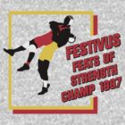 Festivus Feats of Strength Champ by bestnevermade