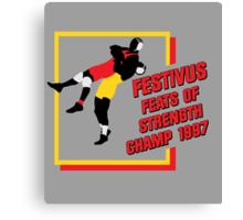 Festivus Feats of Strength Champ Canvas Print