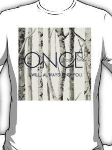 "Once Upon a Time (OUAT) - ""I Will Always Find You."" T-Shirt"