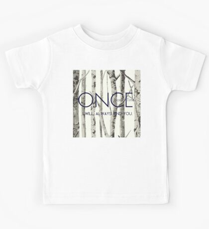 """Once Upon a Time (OUAT) - """"I Will Always Find You."""" Kids Tee"""