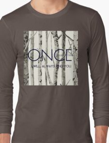 """Once Upon a Time (OUAT) - """"I Will Always Find You."""" Long Sleeve T-Shirt"""