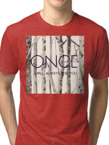 "Once Upon a Time (OUAT) - ""I Will Always Find You."" Tri-blend T-Shirt"