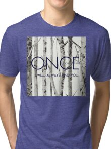 """Once Upon a Time (OUAT) - """"I Will Always Find You."""" Tri-blend T-Shirt"""