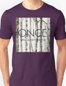 """Once Upon a Time (OUAT) - """"I Will Always Find You."""" Unisex T-Shirt"""