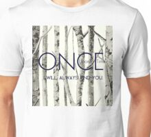 "Once Upon a Time (OUAT) - ""I Will Always Find You."" Unisex T-Shirt"