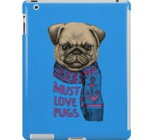 Must Love Pugs iPad Case/Skin