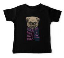 Must Love Pugs Baby Tee